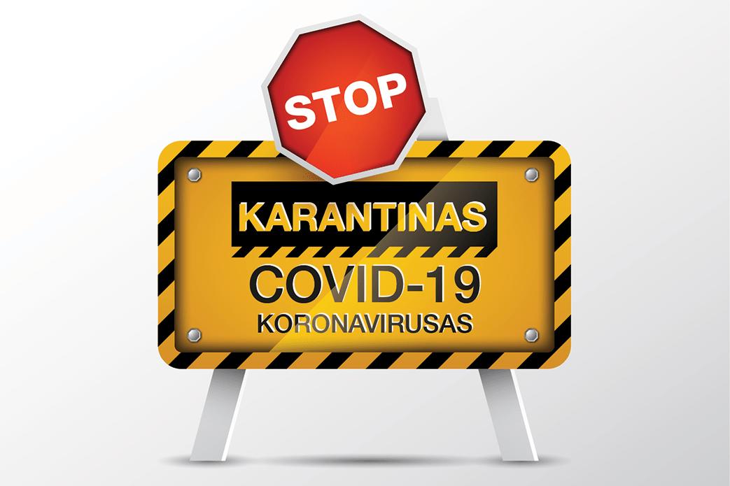 Svarbi informacija dėl šalyje paskelbto karantino